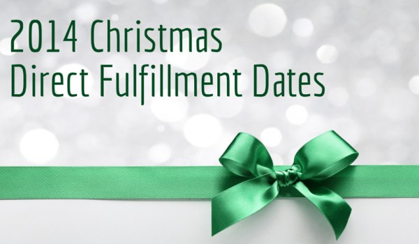 2014 Christmas Direct Fulfillment Dates