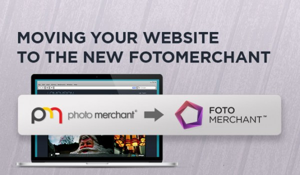 Moving your website to the all new Fotomerchant