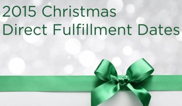 christmas 2015 fulfilment dates